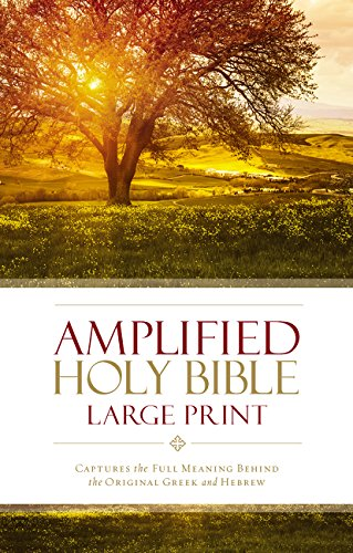 Amplified Holy Bible, Large Print, Hardcover: Captures the Full Meaning Behind the Original Greek...
