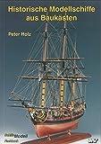 Historische Modellschiffe aus Ba...