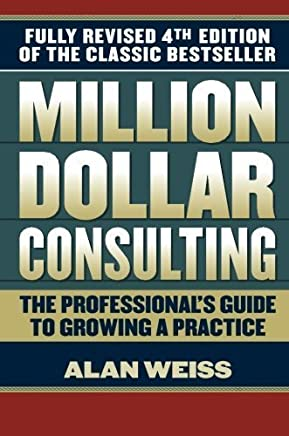 Million Dollar Consulting by Weiss, Alan (2009) Paperback