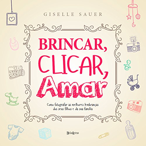 Brincar, clicar, amar (Portuguese Edition)