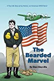The Bearded Marvel: A True Life Story of my Nonno, an American WWII Hero!