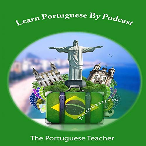 Learn Portuguese by Podcast: Episodes 11-20 audiobook cover art