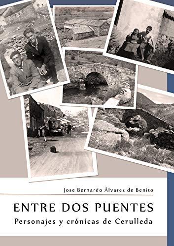 ENTRE DOS PUENTES: personajes y crónicas de Cerulleda