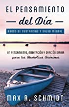 El Pensamiento del Día: Un pensamiento, meditación y oración para los Alcohólicos Anónimos (Abuso de sustancias y salud mental) (Spanish Edition)