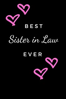 Best sister in law ever: Blank and Lined Journal for your Sister-In-Law, Journal for Sister-In-Law (6 x 9 Lined Notebook, ...