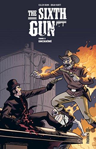 The Sixth Gun - Tome 3