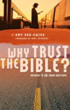 Why Trust the Bible?: Answers to 10 Relevant Questions by Amy Orr-Ewing (July 15,2005)