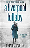 A Liverpool Lullaby (Mersey Murder Mysteries Book 8) Kindle Edition