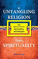 Untangling Religion from Spirituality