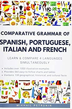 Comparative Grammar of Spanish Portuguese Italian and French  Learn & Compare 4 Languages Simultaneously