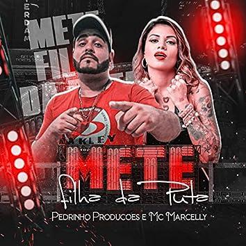 Mete Filha da Puta (feat. MC Marcelly)