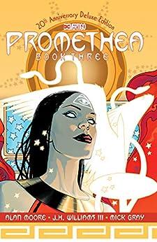 Promethea: The 20th Anniversary: Deluxe Edition Book Three (English Edition) par [Alan Moore, J.H. Williams III, J.H. Williams]