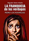 La Franquicia de los Verdugos: Alguien tiene miedo (Spanish Edition)