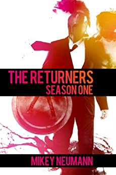 The Returners: Season One Omnibus by [Mikey Neumann, Timothy  Hudson, Stephen Toulouse]