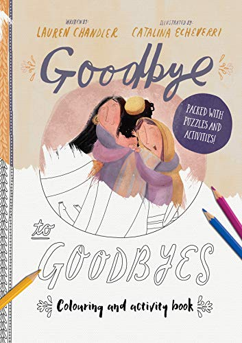 Goodbye to Goodbyes Colouring and Activity Book: Packed with Puzzles and Activities (Tales That Tell the Truth)