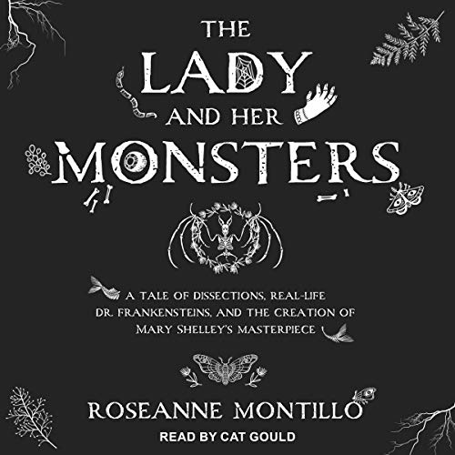 The Lady and Her Monsters Audiobook By Roseanne Montillo cover art