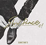 Slow Dance / SOMETIME'S