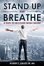 STAND UP AND BREATHE: 4 STEPS TO RECOVER FROM FAILURE