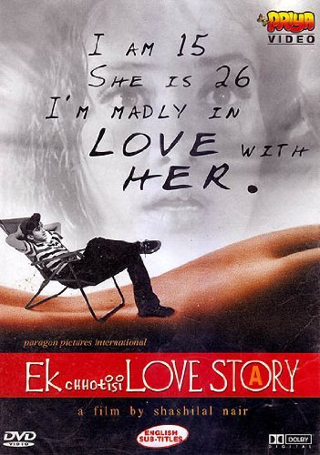 Ek Chhotisi Love Story: I Am 15 She Is 26 Im Madly In Love With Her (DVD)