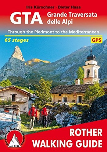 GTA Grande Traversata delle Alpi (englische Ausgabe): Trouth the Piedmont to the Mediterranean. 65 stages. GPS