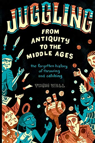 Juggling - From Antiquity to the...