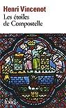 Les Etoiles de Compostelle par Vincenot