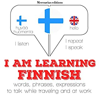 I am learning Finnish     I Listen. I Repeat. I Speak.              By:                                                                                                                                 J. M. Gardner                               Narrated by:                                                                                                                                 Katie,                                                                                        Laura                      Length: 4 hrs and 13 mins     Not rated yet     Overall 0.0