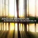 Angular Momentum: Alternative Rock Collection Vol. 10
