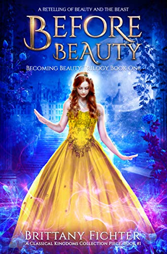 Before Beauty: A Retelling of Beauty and the Beast (The Classical Kingdoms Collection Book 1) (English Edition)