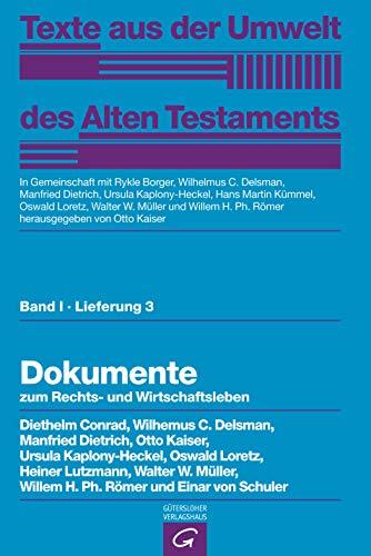 Texte aus der Umwelt des Alten Testaments.: Dokumente zum Rechts- und Wirtschaftsleben (Texte aus der Umwelt des  Alten Testaments,  Bd 1: Rechts- und Wirtschaftsurkunden.)