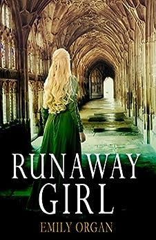 Runaway Girl (Runaway Girl Series book 1) by [Emily Organ]