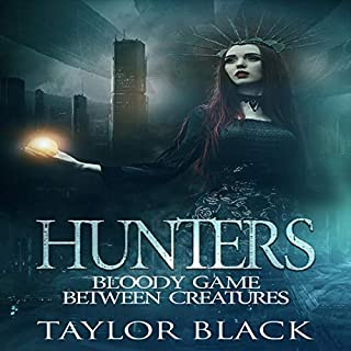 Hunters: Bloody Game Between Creatures                   By:                                                                                                                                 Taylor Black                               Narrated by:                                                                                                                                 Vivian Ravenshadow                      Length: 1 hr and 20 mins     Not rated yet     Overall 0.0