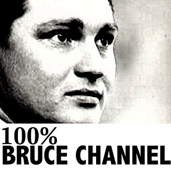 100% Bruce Channel