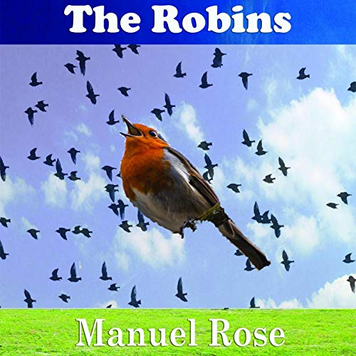 The Robins Audiobook By Manuel Rose cover art