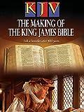 KJV: The Making of the King...