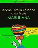 anche i cretini riescono a coltivare marijuana