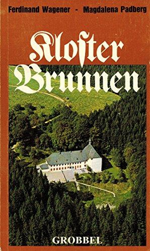 Kloster Brunnen. Herausgegeben und ergänzt von Magdalena Padberg.