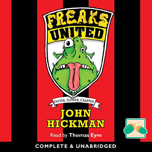 Freaks United                   By:                                                                                                                                 John Hickman                               Narrated by:                                                                                                                                 Thomas Eyre                      Length: 3 hrs and 9 mins     Not rated yet     Overall 0.0