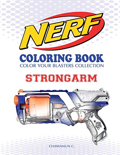 NERF Coloring Book : STRONGARM: Color Your Blasters Collection, N-Strike Elite, Nerf Guns Coloring book (Nerf Gun Coloring Book Collection) (Volume 1)