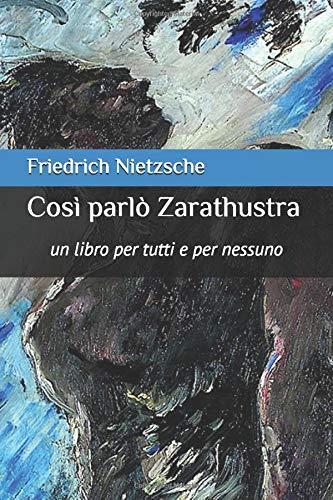 Così parlò Zarathustra: un libro per tutti e per nessuno