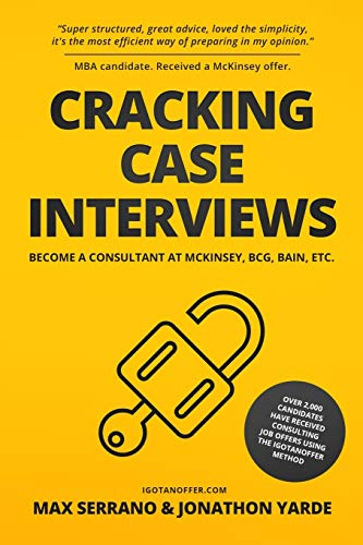 Cracking Case Interviews: Become a Consultant at McKinsey, BCG, Bain, Etc.