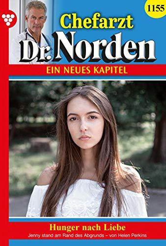 Chefarzt Dr. Norden 1155 – Arztroman: Hunger nach Liebe (German Edition)