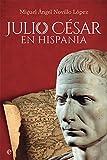 Julio César en Hispania (Historia)