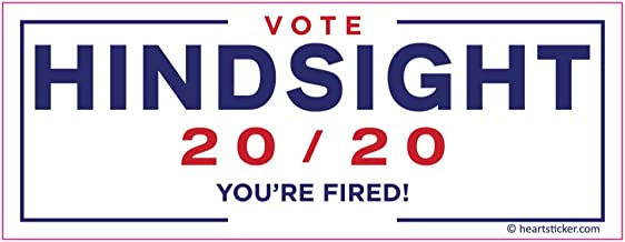 Vote Hindsight 2020 Bumper Sticker | Anti Trump Re-Election Your Fired | 2 Stickers in One | Sticker for Water Bottle, Cooler, Bumper Water Proof All Weather Political Sticker for the Election