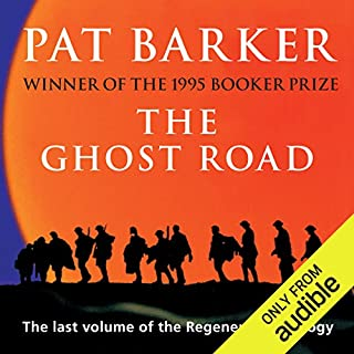 The Ghost Road     The Regeneration Trilogy, Book 3              By:                                                                                                                                 Pat Barker                               Narrated by:                                                                                                                                 Peter Firth                      Length: 5 hrs and 47 mins     13 ratings     Overall 4.8