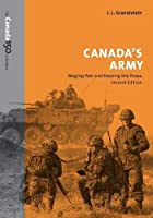 Canada's Army: Waging War and Keeping the Peace (The Canada 150 Collection)