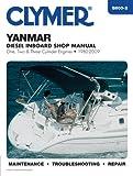 Yanmar Diesel Inboard Engines 1980-2009 (Clymer Motorcycle Repair)