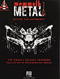 Mammoth Metal Guitar Tab Anthology: The World's Loudest Songbook featuring 45 Headbanging Songs