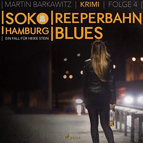 Reeperbahn-Blues     SoKo Hamburg - Ein Fall für Heike Stein 4              Autor:                                                                                                                                 Martin Barkawitz                               Sprecher:                                                                                                                                 Tanja Klink                      Spieldauer: 3 Std. und 16 Min.     7 Bewertungen     Gesamt 3,7