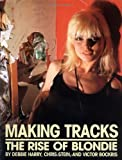 Making Tracks: The Rise Of Blondie